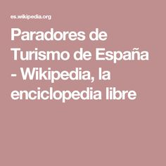 Paradores de Turismo de España - Wikipedia, la enciclopedia libre