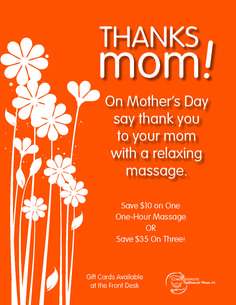 For all of you walkers, runners, bikers, yogi's - Massage is the perfect gift for Mother's Day.  Treat yourself!