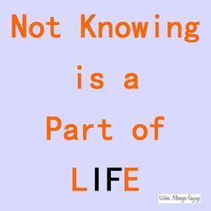 Knowing is a part of life.  See more at:http://www.hot-‐lyts.com/ for more life quotes & sayings  #life #quotes