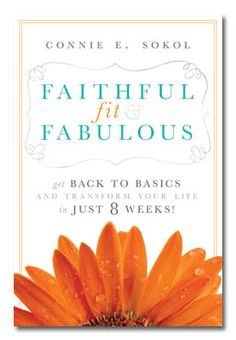 Faithful, Fit & Fabulous by Connie E. Sokol. Nonfiction. Book Cover.
