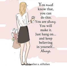 Yes you have got this girl! #strong #encouragement #fashion #illustration #keepgoing