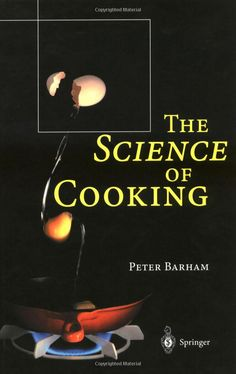 The Science of Cooking: Amazon.co.uk: Peter Barham: Books