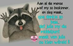 Afrikaanse Quotes, True Words, Sarcasm, Verses, Qoutes, My Life, Lol, Humor, Funny