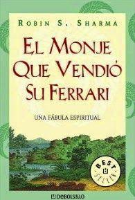 El monje que vendió su Ferrari  es un libro de autoayuda  (con forma de novela) del escritor y empre...