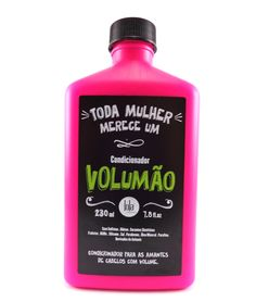 Para quem quer mais volume nos cabelos. Compre na www.beautylist.com.br . Lola Condicionador Volumão Para As Amantes De Cabelo Com Volume 230ml