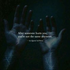 Quotes 'nd Notes — After someone hurts you, you're not the same. Reality Quotes, Mood Quotes, True Quotes, Motivational Quotes, Inspirational Quotes, Qoutes, Positiv Quotes, Heartfelt Quotes, Quotes And Notes