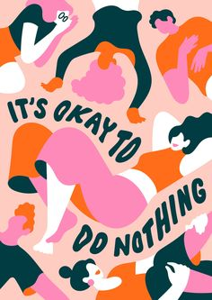 """""""It's Okay To Do Nothing"""" by Lisa Tegtmeier - Creative inspiration gallery - CreativeHowl Art And Illustration, Illustrations Posters, Pattern Illustrations, Happy Words, Freelance Illustrator, Grafik Design, Creative Inspiration, Wall Collage, Poster Prints"""