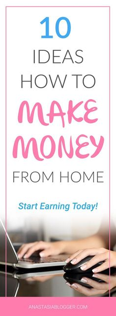 10 ideas How to make money from home. Start earning today!