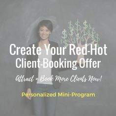 Create Your Red-Hot Client-Booking Offer CREATE AN OFFER THAT DEEPLY CONNECTS WITH YOUR DREAM CLIENTS + MOTIVATES THEM TO BUY People not buying what you're offering? You need the right words to communicate why clients should work with you (and why you're totally worth it!). Nail down exactly WHAT to offer and HOW to communicate it so you attract and book more of your ideal clients... even at higher rates. Learn more at http://christineparma.com/client-booking-offer #entrepreneur...