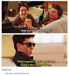 Literally one of my fav lines in the book and Isaac in this scene is me when I'm third wheeling lol!