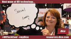 """The next wave of HR technology is... """"Social"""" says Lorrie #HRTechConf #myDice"""