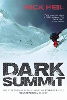 Buy Dark Summit: The Extraordinary True Story of Everest's Most Controversial Season by Nick Heil and Read this Book on Kobo's Free Apps. Discover Kobo's Vast Collection of Ebooks and Audiobooks Today - Over 4 Million Titles! Got Books, Books To Read, Horror Stories, True Stories, Story Of David, Top Reads, What To Read, Book Photography, Free Reading
