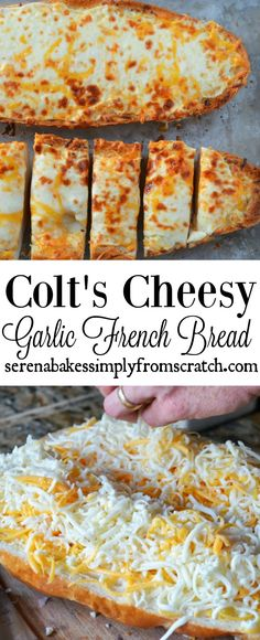 Colt's recipes for the all time best Cheesy Garlic French Bread! So good! serenabakessimplyfromscratch.com