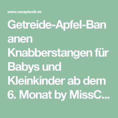 Getreide-Apfel-Bananen Knabberstangen für Babys und Kleinkinder ab dem 6. Monat by MissCandygirl on www.rezeptwelt.de