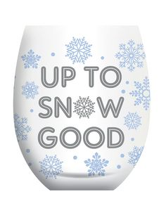 "UP TO SNOW GOOD HOLIDAY Stemless Wine Glasses by C.R. Gibson Acrylic. Handwash only.  12-ounce capacity.  3 1/2"" W x 4 1/2"" H."