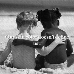 Our skin color doesn't define us