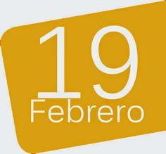 19 DE FEBRERO - EFEMERIDES - 45600mgzn