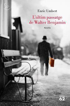 L'últim passatge de Walter Benjamin / Enric Umbert  https://cataleg.ub.edu/record=b2217819~S1*cat Una novel·la divulgativa i rigorosa sobre la figura del filòsof jueu Walter Benjamin.