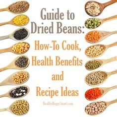 Guide to Dried Beans: How to cook, Health benefits and recipe ideas.
