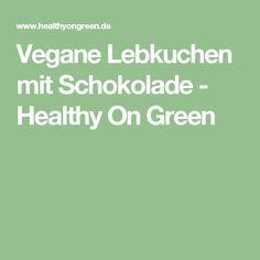 Vegane Lebkuchen mit Schokolade - Healthy On Green