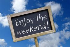 Have a safe, fun and worm weekend !!