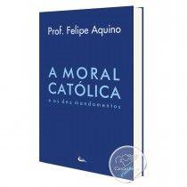 Livro A Moral Católica e os 10 Mandamentos