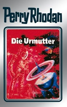 "Perry Rhodan 53: Die Urmutter (Silberband): 9. Band des Zyklus ""Die Cappins"" (Perry Rhodan-Silberband), http://www.amazon.de/dp/B0056AB6DO/ref=cm_sw_r_pi_awdl_9C5vvb1EVZFAN"