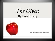 The Giver:By Lois Lowry An Introduction to the Novel