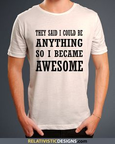 They Said I Could Be Anything So I Became Awesome Nerd T-Shirt