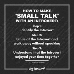 How to make 'small talk' with an introvert infj Introvert Quotes, Introvert Problems, Extroverted Introvert, Infj, Introvert Funny, Starwars, Quotes Distance, Collateral Beauty, Leadership