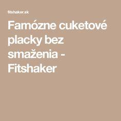 Famózne cuketové placky bez smaženia - Fitshaker