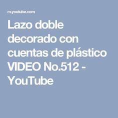 Lazo doble decorado con cuentas de plástico VIDEO No.512 - YouTube
