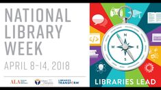 Libraries Lead! Share Your Story (2018 National Library Week), by Moores...