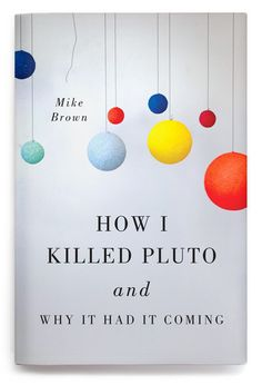 Great book jacket design by Oliver Munday // How I Killed Pluto and Why It Had It Coming Best Book Covers, Beautiful Book Covers, Book Cover Art, Book Cover Design, Book Art, Ex Libris, Cool Books, New Books, Buch Design