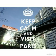 KEEP CALM and VISIT P∆RIS