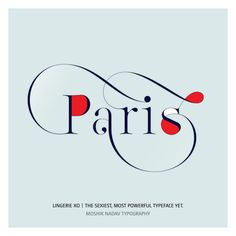 Paris. Made with the new Lingerie Xo - The Sexiest, Most Powerful Typeface Yet. By Moshik Nadav Typography. Available on: www.moshik.net     #typeface #font #sexy #beautiful #fashion #magazine #moshik #Lingerie #xo #logo #design #logotype #brands #branding #packaging #typography