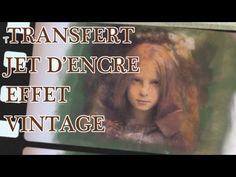▶ Faire un Transfert avec une impression jet d'encre : Effet Vintage - YouTube
