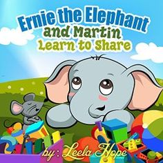 Bedtime Story Suggestion: Ernie the Elephant and Martin Learn to Share | My Active Child