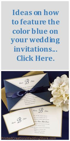 Click here for ideas on how to feature the color blue on your wedding invitations - http://blog.printedcreationsweddingstore.com/2013/03/true-blue-wedding-invitations.html. Shown is Borders of Gold with Ribbon invite by Carlson Craft. See this and many more styles at www.PrintedCreationsWeddingStore.com.