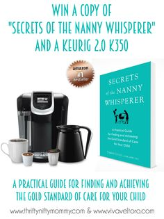 We're giving away the Secrets of the Nanny Whisperer book and a new Keurig 2.0!