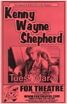 Original concert poster for Kenny Wayne Shepherd at the Fox Theatre in Boulder, Colorado. 11x17 inches on thin paper