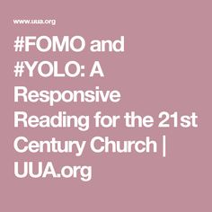 #FOMO and #YOLO: A Responsive Reading for the 21st Century Church | UUA.org