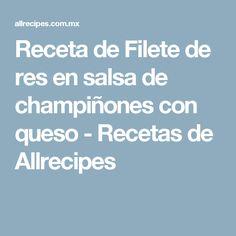 Receta de Filete de res en salsa de champiñones con queso - Recetas de Allrecipes
