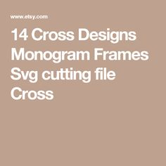14 Cross Designs Monogram Frames Svg cutting file Cross