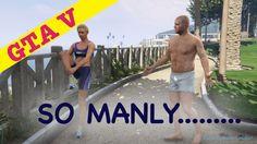 Grand Theft Auto V | So Manly