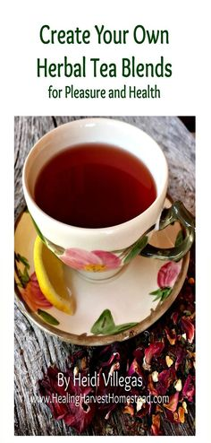 READY TO CREATE SOME TEA BLENDS OF YOUR OWN? Do you love loose leaf tea? Do you want to become healthier by drinking teas? Have you tried some blends, and they were just, well,meh? Have you ever thought about trying your hand at making your very own b