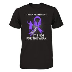 Give yourself a chance to wear this awesome I'm An Alzheimer'.... Let's do everything you want and grab here! http://teecentury.com/products/im-an-alzheimers-daughter-its-not-for-the-weak-t-shirt-hoodie?utm_campaign=social_autopilot&utm_source=pin&utm_medium=pin