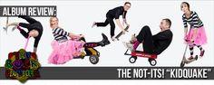"THE NOT-ITS! - ""KidQuake!"" (Album Review)"