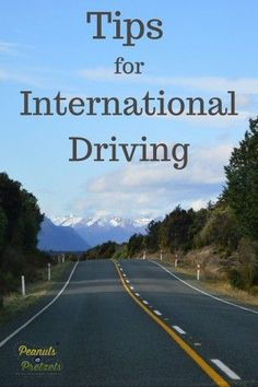 Tips for International Driving - Peanuts or Pretzels Travel #Tips #Driving…