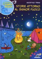 Storie attorno al signor Fuoco di Agostino Traini
